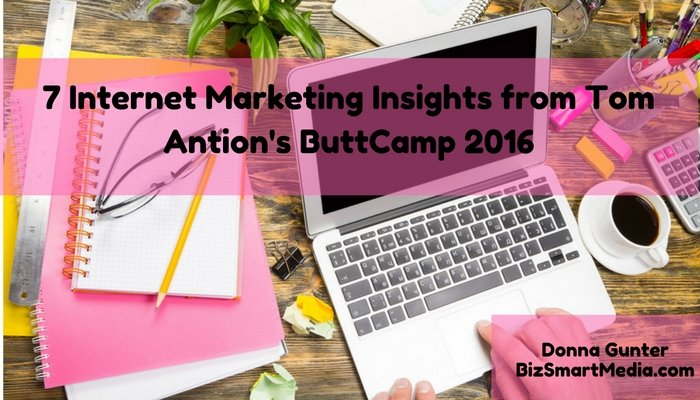 7 Internet Marketing Insights from Tom Antion's ButtCamp 2016