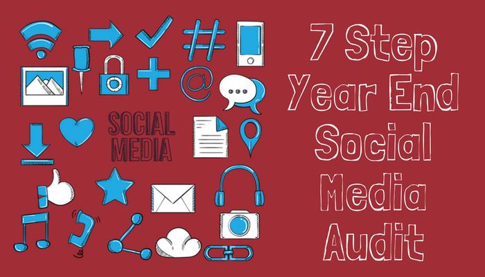 7 Step Year End Social Media Audit