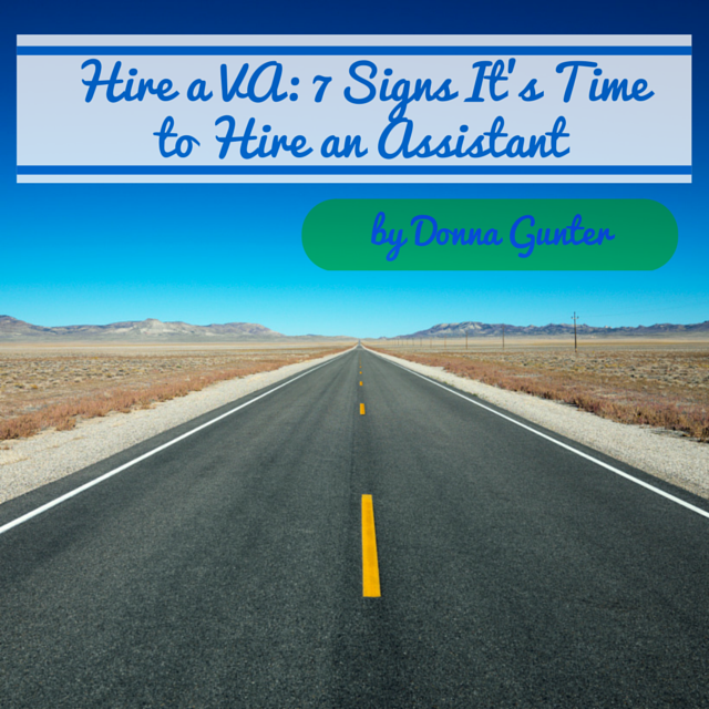 Hire a VA: 7 Signs It's Time to Hire an Assistant
