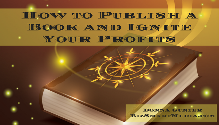 How to Publish a Book and Ignite Your Profits