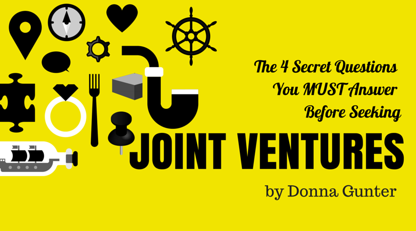 Joint Ventures: The 4 Secret Questions You MUST Answer Before Seeking Joint Venture Partners