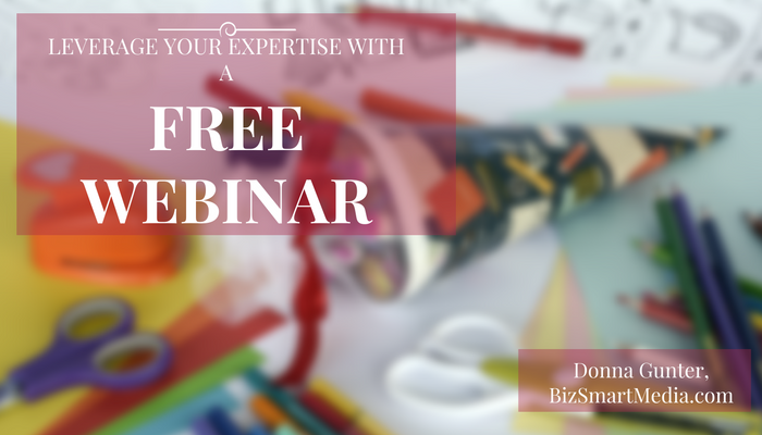 Leverage Your Expertise with a Free Webinar