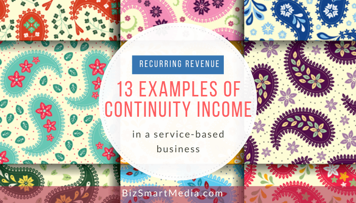 Recurring Income Ideas: 10 Examples of Continuity Income in a Service-Based Business