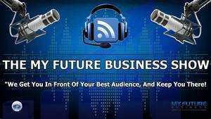 My Future Business Show with Rick Nuske